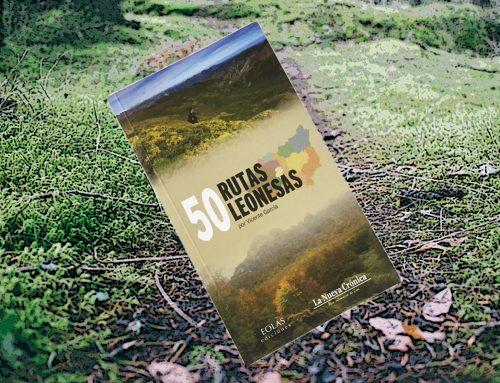 """Un libro para andar por la provincia de León: """"50 Rutas Leonesas"""""""