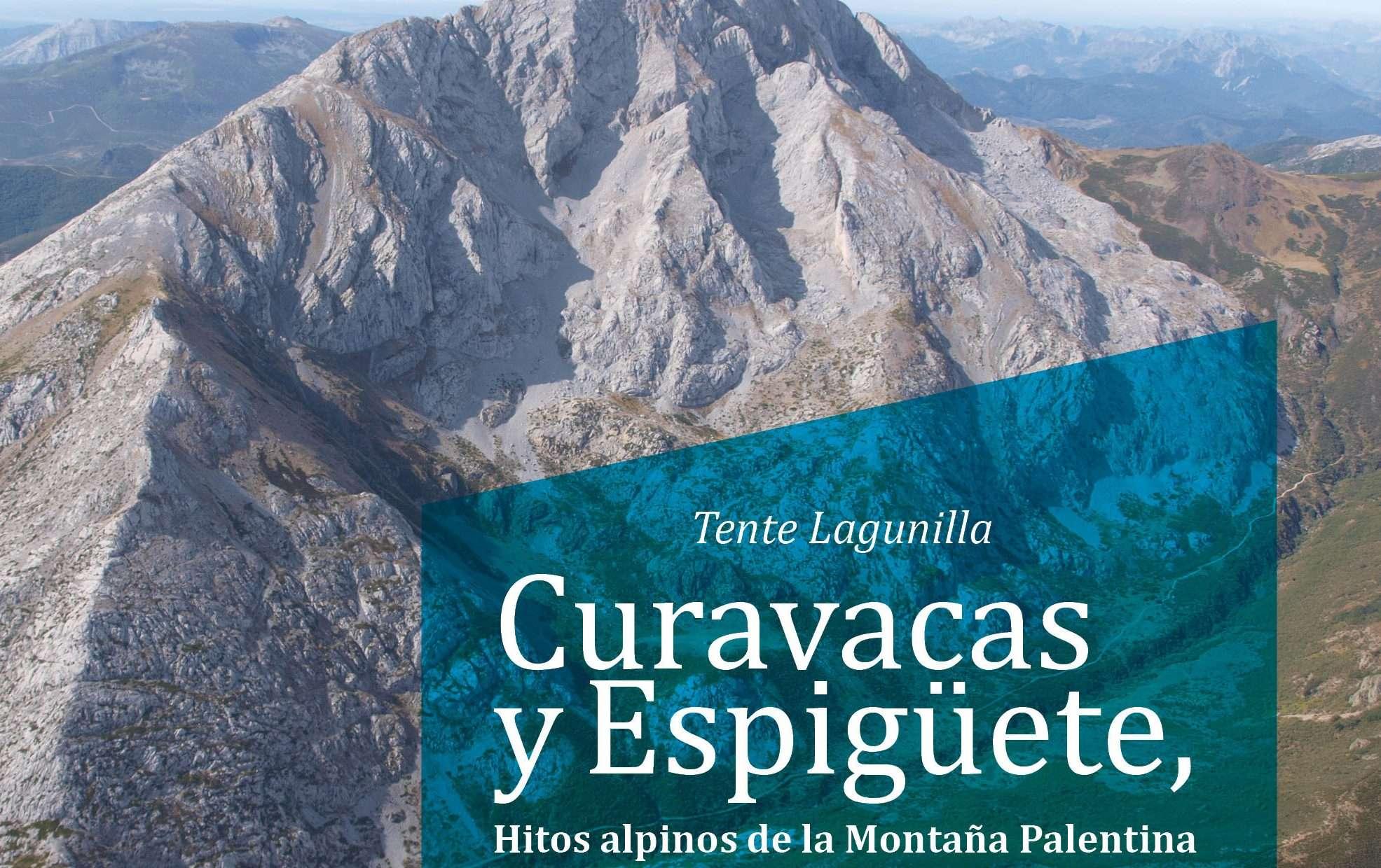 'Curavacas y Espigüete, hitos alpinos de la Montaña Palentina', por Tente Lagunilla